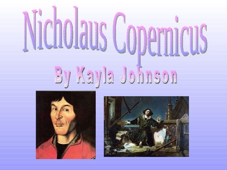 Nicholaus Copernicus By Kayla Johnson