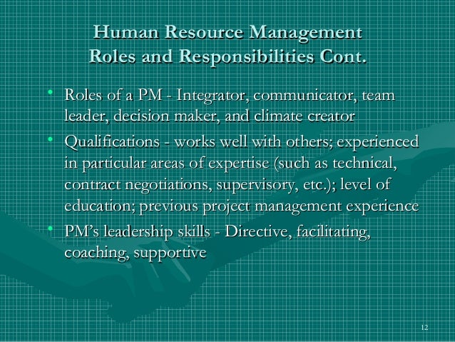 human resources roles and responsibilities Plan human resource management [] when planning human resource management the first thing is to identify all the project roles and responsibilities.