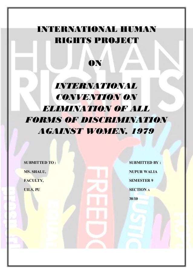 INTERNATIONAL HUMAN RIGHTS PROJECT ON INTERNATIONAL CONVENTION ON ELIMINATION OF ALL FORMS OF DISCRIMINATION AGAINST WOMEN...