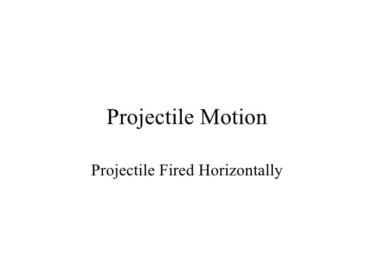 Projectile Motion Projectile Fired Horizontally