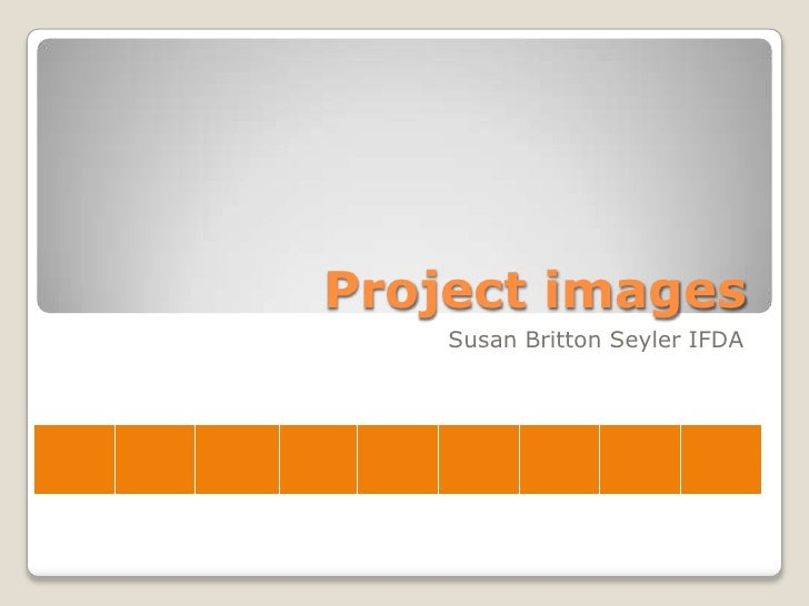 Project images<br />Susan Britton Seyler IFDA<br />