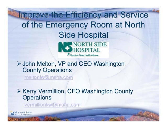 1 Improve the Efficiency and ServiceImprove the Efficiency and Service of the Emergency Room at Northof the Emergency Room...