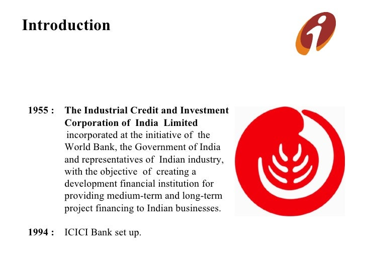 objectives of icici bank Fortune — in february of 2008, chanda kochhar, then chief financial officer of  india's icici bank ltd, shocked her lieutenants by.