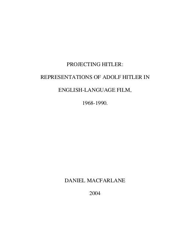 PROJECTING HITLER: REPRESENTATIONS OF ADOLF HITLER IN ENGLISH-LANGUAGE FILM, 1968-1990. DANIEL MACFARLANE 2004