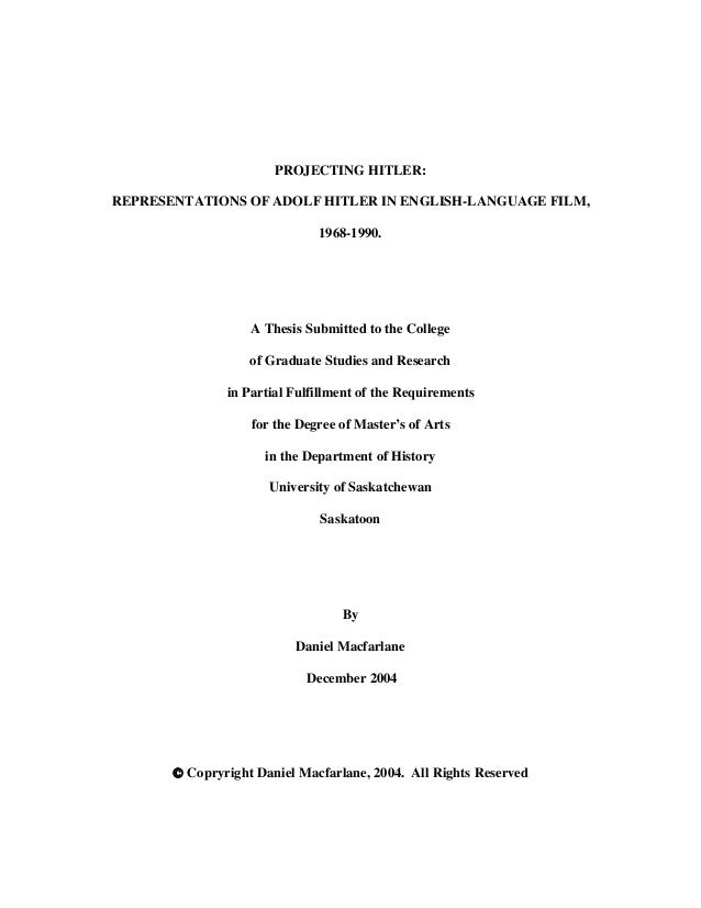 PROJECTING HITLER: REPRESENTATIONS OF ADOLF HITLER IN ENGLISH-LANGUAGE FILM, 1968-1990. A Thesis Submitted to the College ...