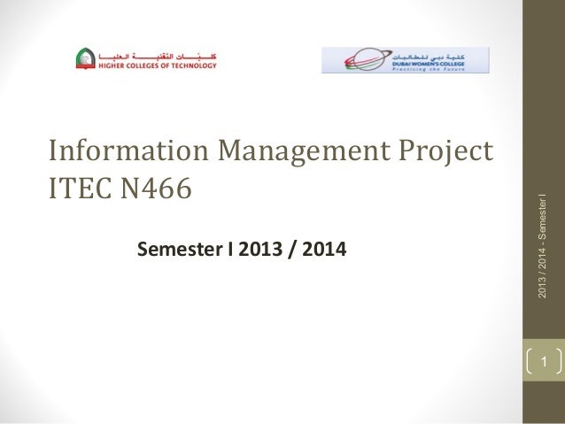 Information Management Project ITEC N466 Semester I 2013 / 2014 2013/2014-SemesterI 1