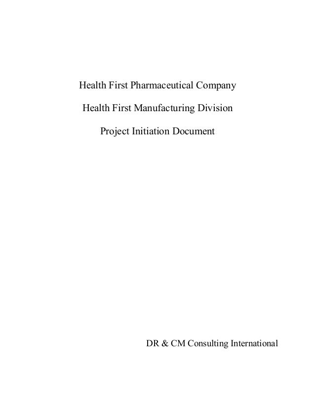 Health First Pharmaceutical CompanyHealth First Manufacturing Division    Project Initiation Document               DR & C...