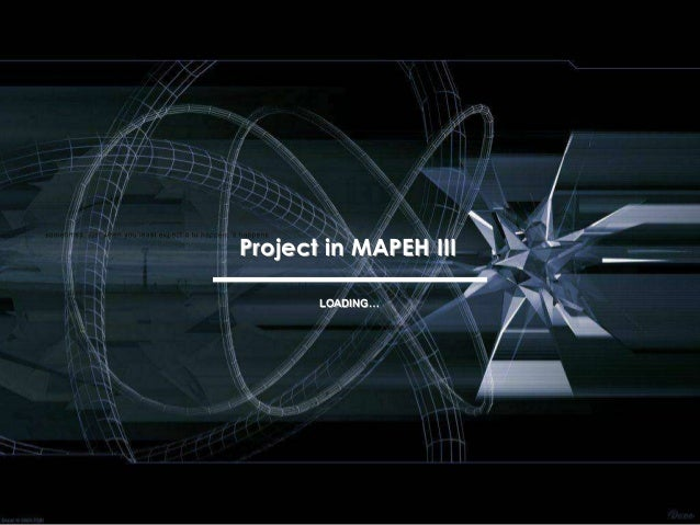 Project in MAPEH III       LOADING…