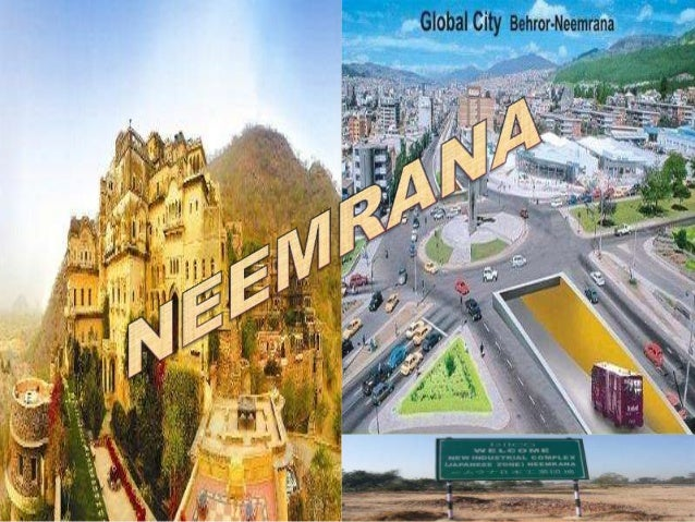 ABOUT NEEMRANA • Neemrana is an ancient historical town in Alwar district of Rajasthan. • Neemrana has excellent connectiv...