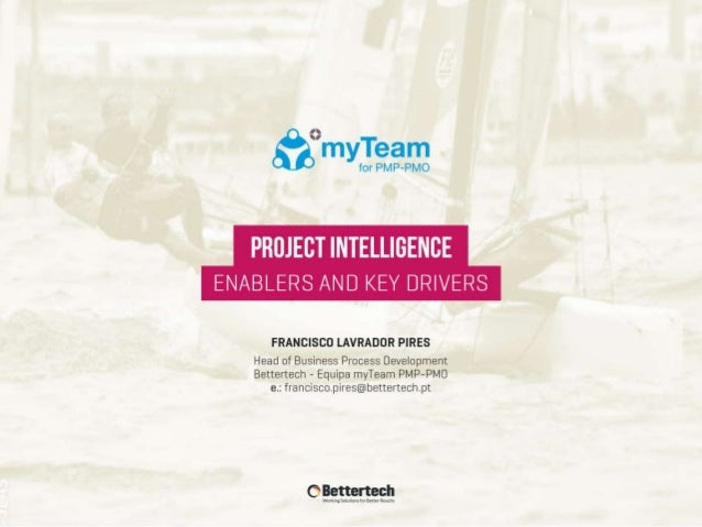 1. Smart Projects … 2. Enablers 3. Key Drivers 4. Everything as a Project Project Intelligence Enablers and Key Drivers