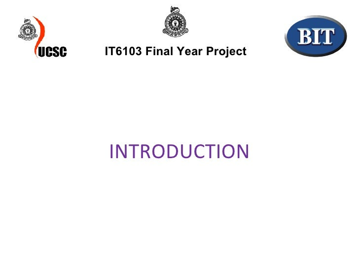IT6103 Final Year Project INTRODUCTION