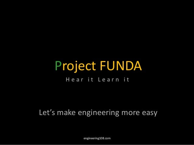 Project FUNDA Hear it Learn it  Let's make engineering more easy engineering108.com
