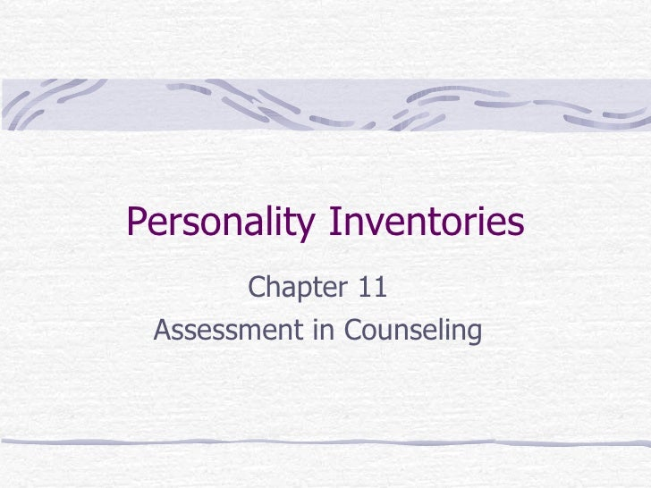 Personality Inventories Chapter 11 Assessment in Counseling
