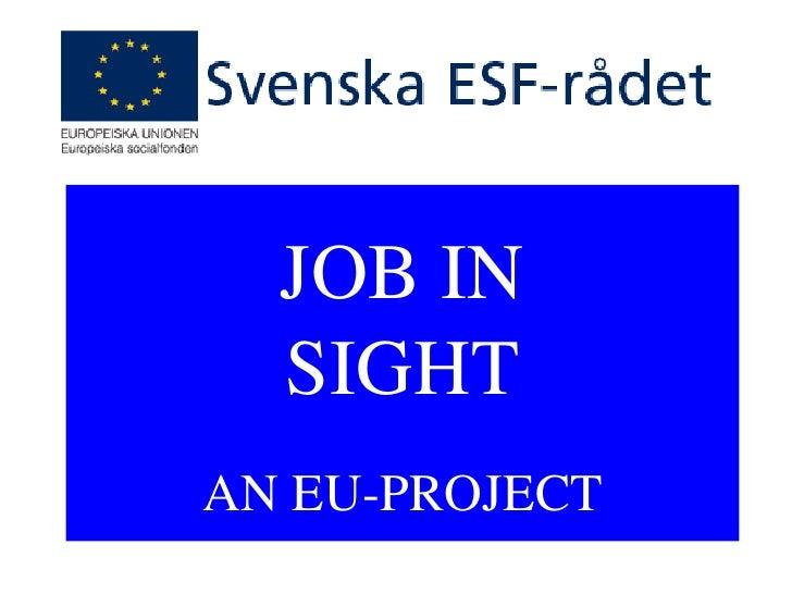 JOB IN  SIGHTAN EU-PROJECT