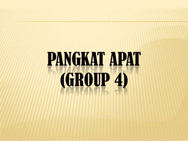 PANGKAT APAT (GROUP 4)