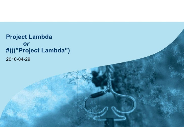 """Project Lambda  or #()(""""Project Lambda"""") 2010-04-29"""