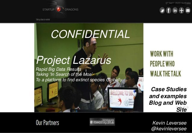 CONFIDENTIAL Project Lazarus Rapid Big Data Results Taking 'In Search of the Moa' To a platform to find extinct species Gl...