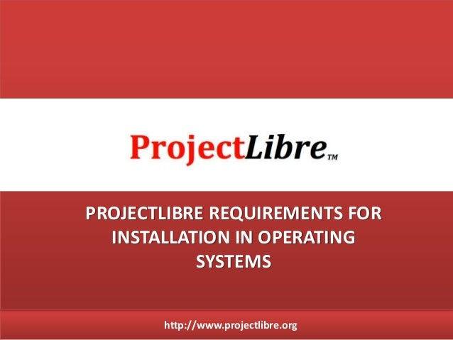 Project libre1 5 - Lesson 2 - Installation requirements