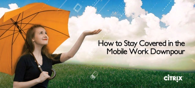 How To Stay Covered in the Mobile Work Downpour