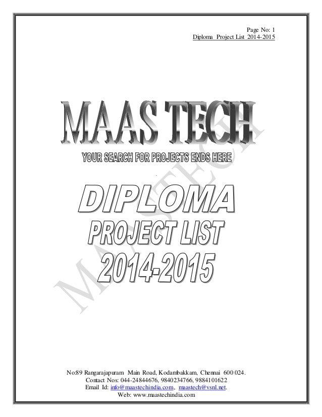 Page No: 1 Diploma Project List 2014-2015 No:89 Rangarajapuram Main Road, Kodambakkam, Chennai 600 024. Contact Nos: 044-2...