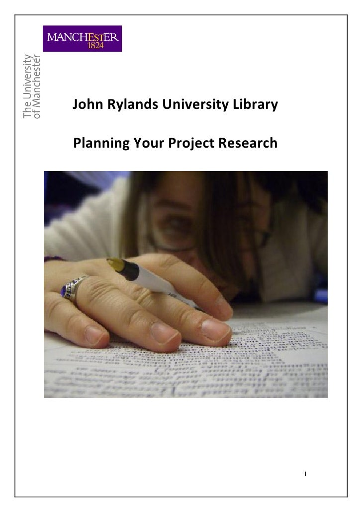 John Rylands University LibraryPlanning Your Project Research                                  1