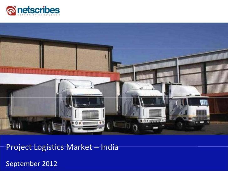 ProjectLogisticsMarket– IndiaProject Logistics Market IndiaSeptember2012