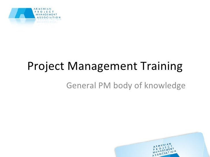 Project Management Training General PM body of knowledge