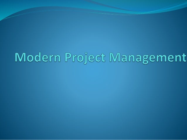 Module 1: Modern Project Management  Definitions  Importance  Current trends  Project life cycle  Feasibility Study ...