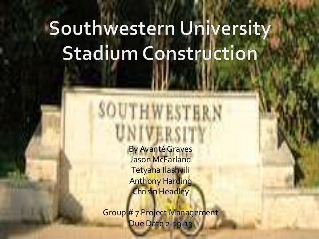 Southwestern university stadium construction case study answer
