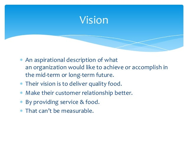  Mission are the goals of an organisation. Which they seek to achieve in long or short term.  Dependent on the type of m...