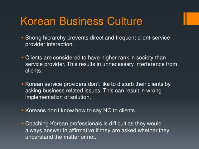 korean business culture There is considerable debate underway in korea society today about whether gift giving is appropriate in business and politics as this cultural tradition has been abused as a form of corruption the proper gift brought by koreans to any family occasion is money.
