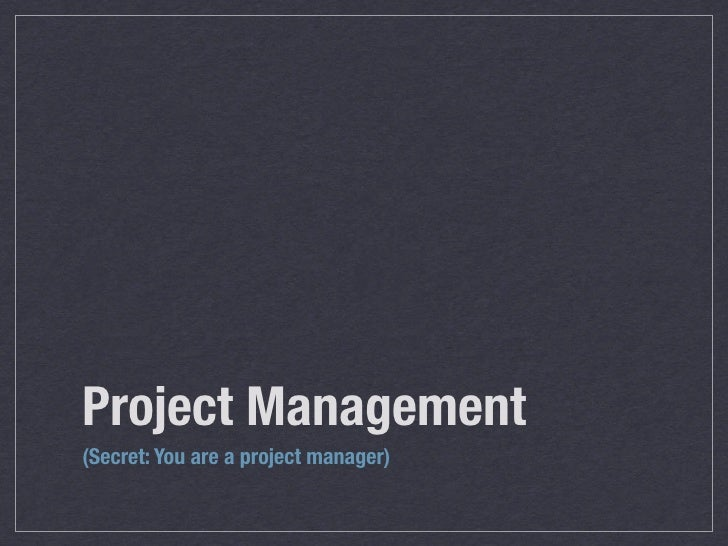 Project Management(Secret: You are a project manager)