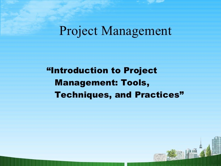 """Project Management """" Introduction to Project Management: Tools, Techniques, and Practices"""""""