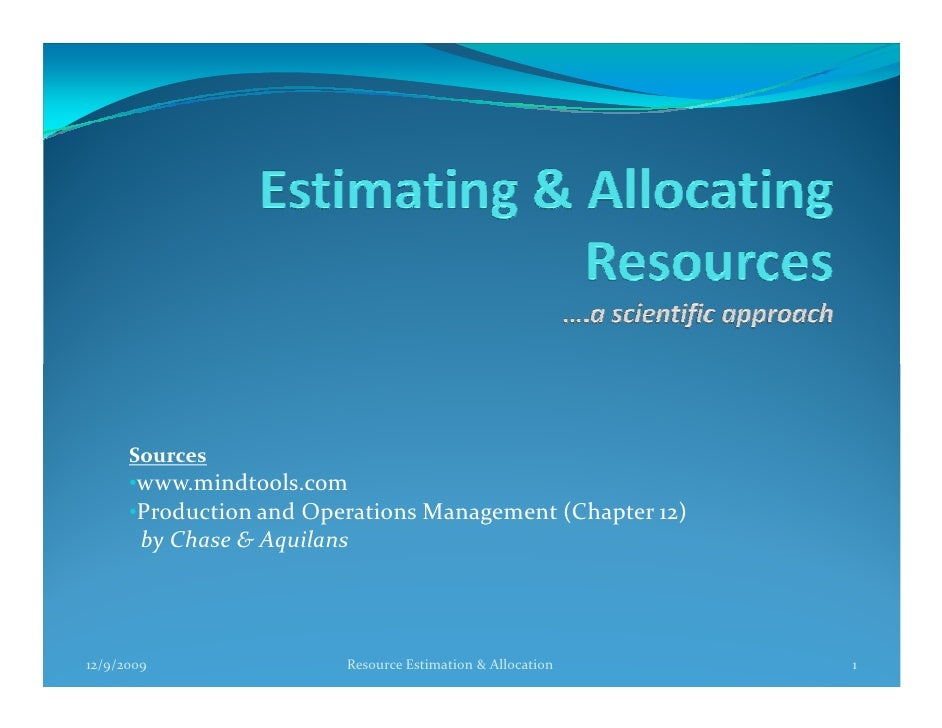 Sources       •www.mindtools.com       •Production and Operations Management (Chapter 12)         by Chase & Aquilans     ...