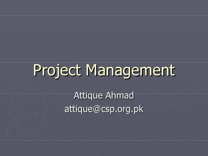 Project Management     Attique Ahmad   attique@csp.org.pk