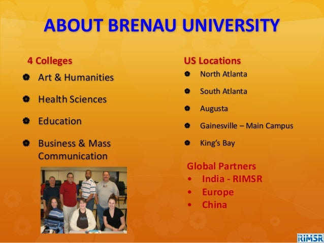 ABOUT BRENAU UNIVERSITY 4 Colleges  Art & Humanities  Health Sciences  Education  Business & Mass Communication US Loc...