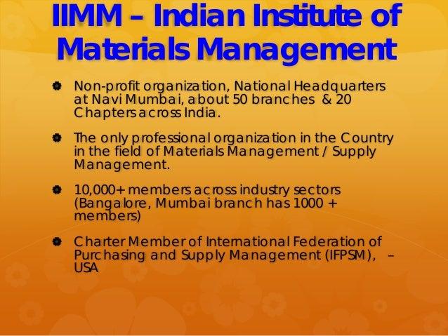 IIMM – Indian Institute of Materials Management  Non-profit organization, National Headquarters at Navi Mumbai, about 50 ...