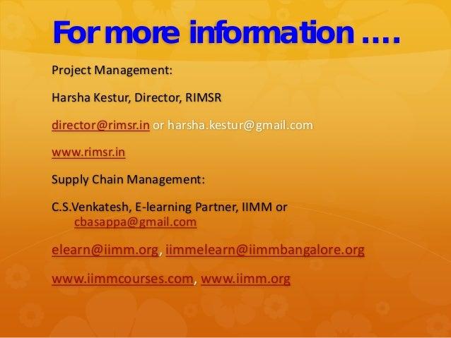 For more information …. Project Management: Harsha Kestur, Director, RIMSR director@rimsr.in or harsha.kestur@gmail.com ww...