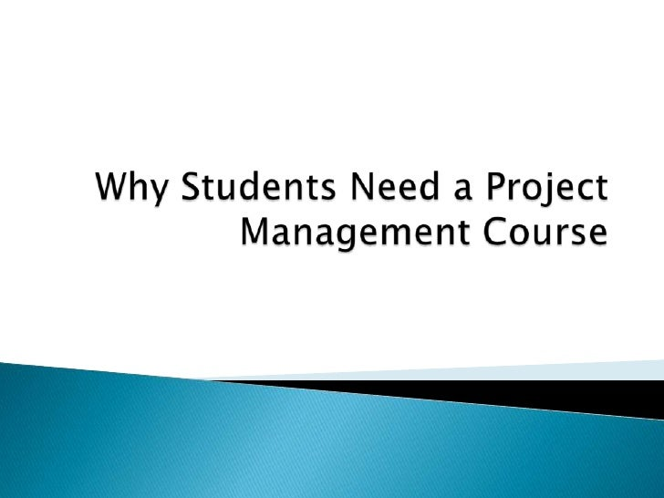 Why Students Need a Project Management Course<br />