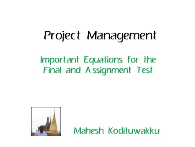 important questions on project management This is a very general question, probably if you narrow down your question to a specific area in project management you will get a more suitable answer.