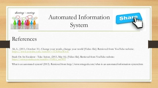 Automated Information System References Ali, L. (2011, October 31). Change your words, change your world [Video file]. Ret...