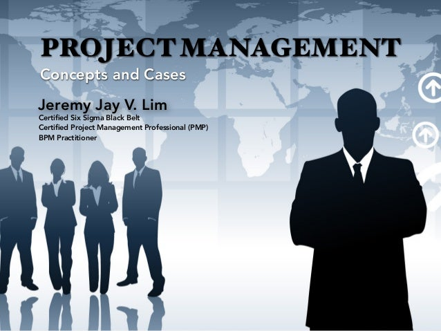 PROJECT MANAGEMENT Concepts and Cases Certified Six Sigma Black Belt Certified Project Management Professional (PMP) BPM Pra...