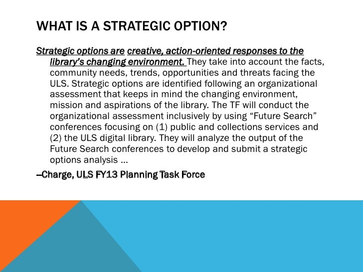 WHAT DO WE HAVE TO DO TO DEVELOP OUR        STRATEGIC OPTION RECOMMENDATIONS?        1.    Review the ULS Long Range Plan ...