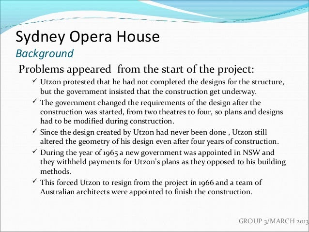 sydney opera house project management The sydney opera house is today known to be the busiest performing arts centre in the world since project completion and its subsequent opening in.