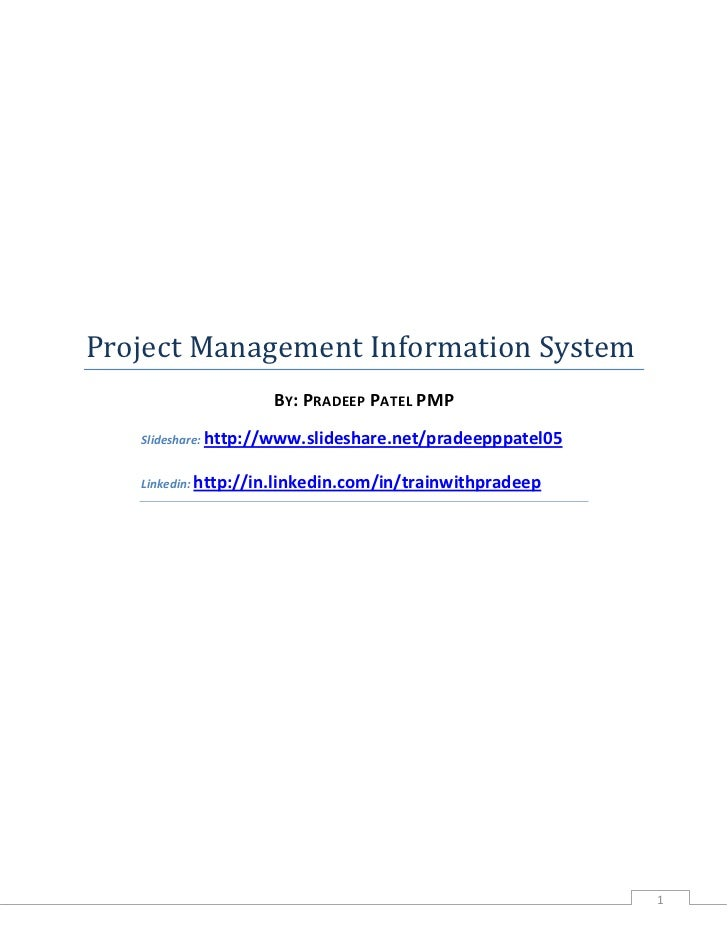 Project Management Information System                    BY: PRADEEP PATEL PMP   Slideshare: http://www.slideshare.net/pra...