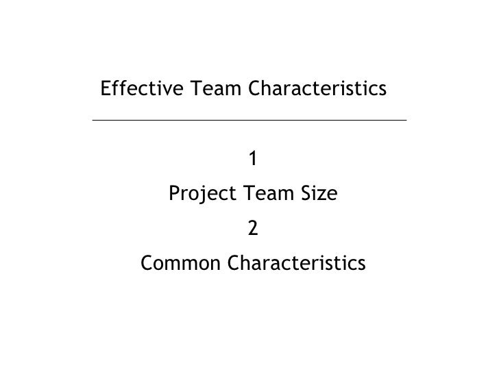 Effective Team Characteristics <br />1<br />Project Team Size<br />2<br />Common Characteristics<br />
