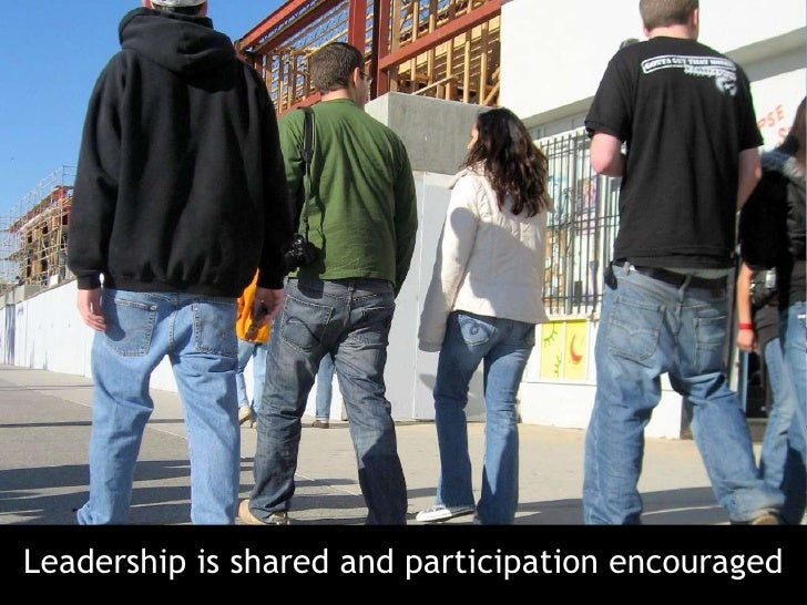 Leadership is shared and participation encouraged<br />