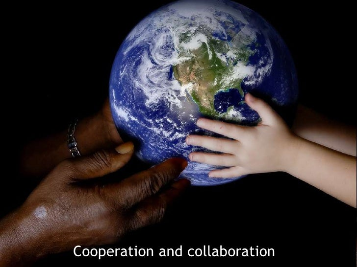 Cooperation and collaboration<br />