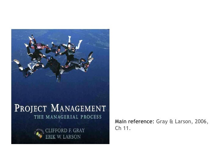 Main reference: Gray & Larson, 2006, Ch 11.<br />