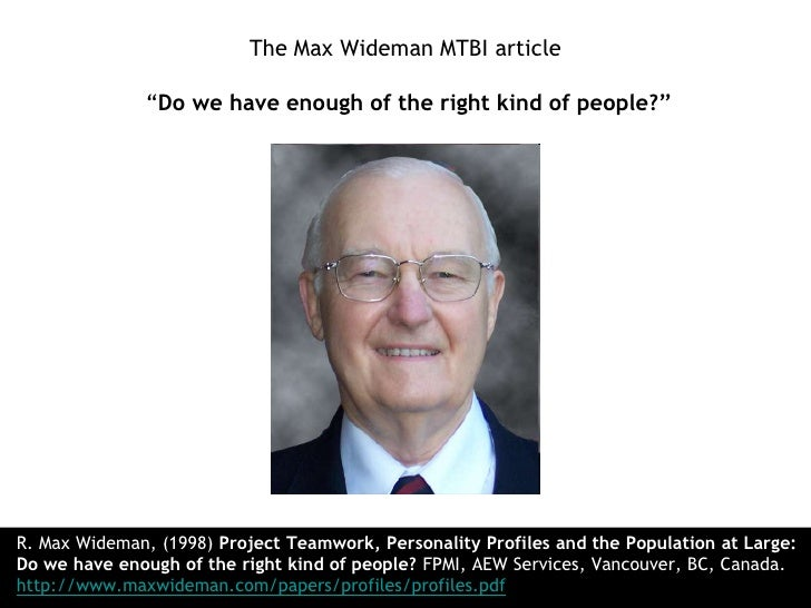 """The Max Wideman MTBI article """"Do we have enough of the right kind of people?""""<br />R. Max Wideman, (1998) Project Teamwork..."""
